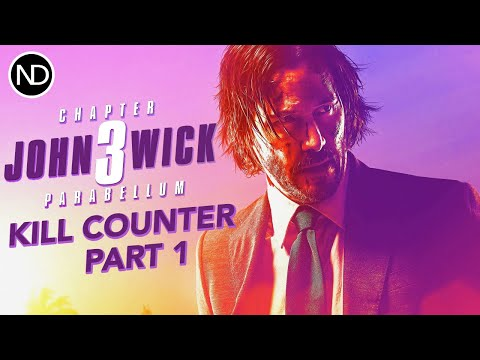 THE JOHN WICK CHAPTER 3: PARABELLUM KILL COUNTER | Part 1 | 2019