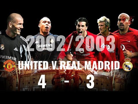 Real Madrid vs Manchester United 3-4 Champions League Quarter Finals 2002/03