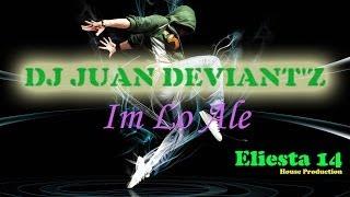 Dj Juan Deviant'z Im Lo Ale