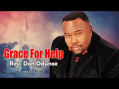 Rev. Don Odunze - Grace For Help - Latest 2018 Nigerian Gospel Message