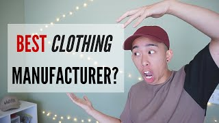 BEST CLOTHING MANUFACTURER?
