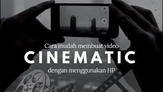 Video Tutorial cara membuat VIDEO CINEMATIC hanya dengan HP MP3, 3GP, MP4, WEBM, AVI, FLV Juni 2019