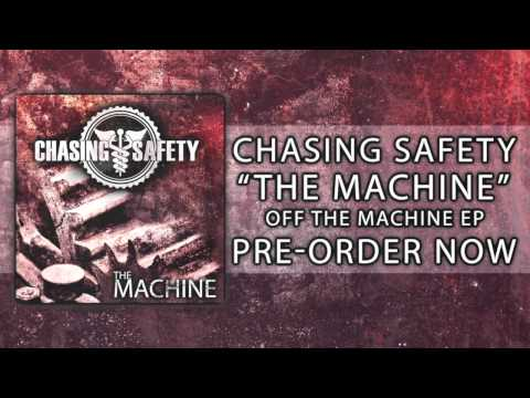 "Chasing Safety ""The Machine"""
