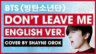 Download Lagu BTS (방탄소년단) - 'Don't Leave Me' (ENGLISH Acoustic Cover) by Shayne Orok Mp3