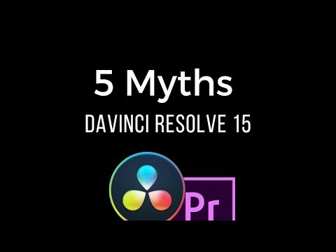 5 Common Misconceptions - DaVinci Resolve 15