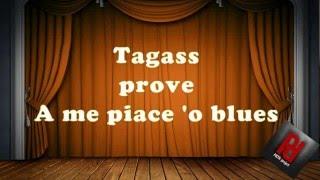 Tagass prove a me piace 'o blues