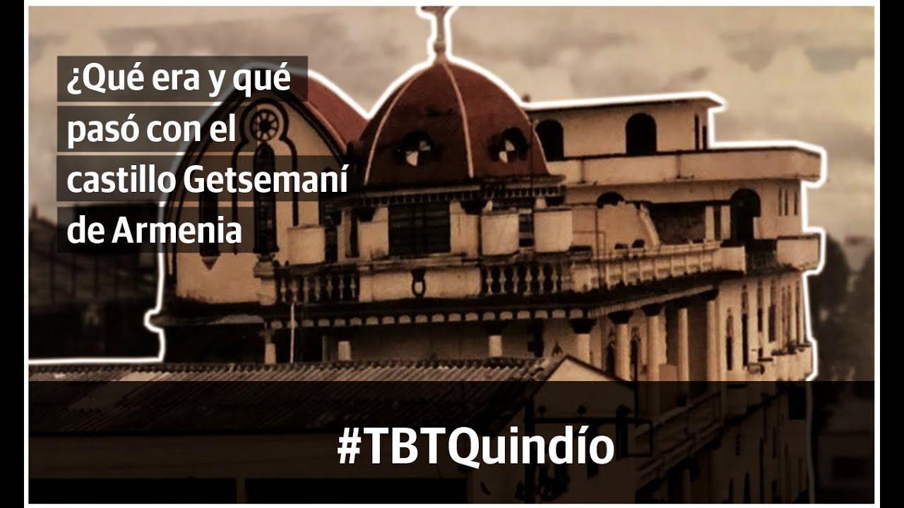 #TBTQuindío ¿Qué era y qué pasó con el castillo Getsemaní de Armenia?