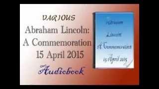 Abraham Lincoln A Commemoration – 15 April 2015 Audiobook