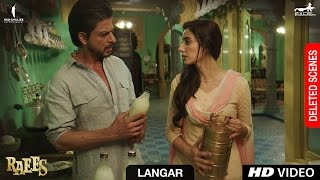 Raees   Langar   Deleted Scene   Shah Rukh Khan  Mahira Khan  Nawazuddin Sidiqqui