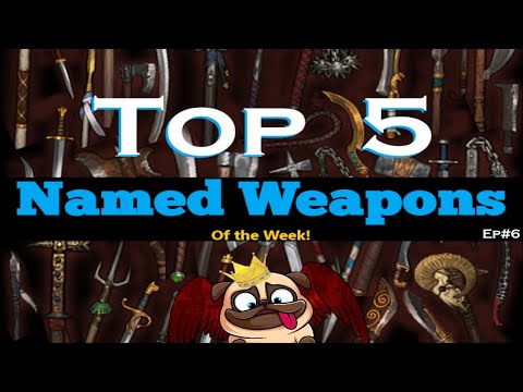 Top 5 Named Weapons of the Week! Ep.6