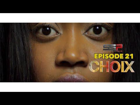 CHOIX - Saison 01 - Episode 21 - 28 Décembre 2020