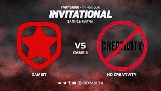 Gambit против No Creativity, Третья карта, SL i-League Invitational S4 СНГ Квалификация
