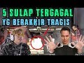 5 SULAP YANG BERAKHIR TRAGIS.. Demian Sct* Award Yang Ke....
