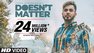 Gitaz Bindrakhia Doesnt Matter (Full Song) Snappy | Rav Hanjra | Latest Punjabi Songs 2018