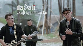 Video Dadali - Sesali Keputusanku (Official Video) MP3, 3GP, MP4, WEBM, AVI, FLV April 2019