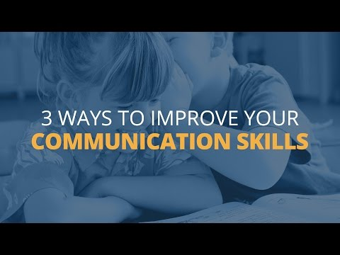 Three Ways to Improve Your Communication Skills