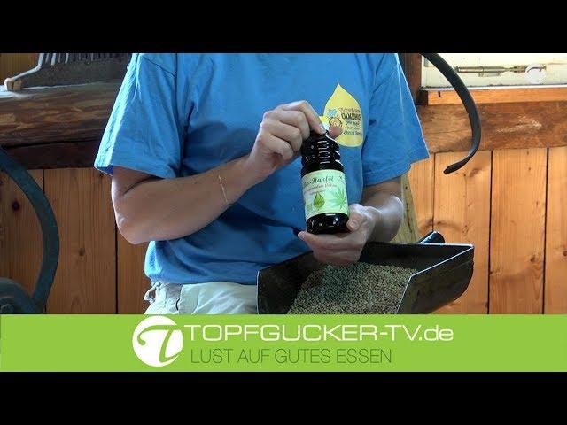 Hanföl - eines der besten, außergewöhnlichsten und einzig artigsten aller Speiseöle   Topfgucker-TV