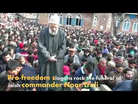 Pro-freedom slogans rock the funeral of Jaish commander Noor Trali