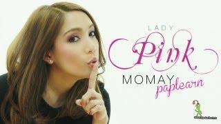 โมเมพาเพลิน : Lady Pink
