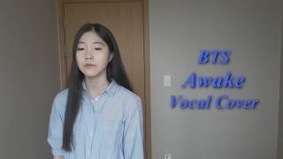 BTS (방탄소년단) - Awake Vocal Cover