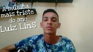 A música mais triste do ano - Luiz Lins (Cover Victor Araujo)