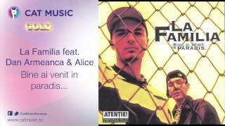 La Familia feat. Dan Armeanca&Alice - Bine ai venit in paradis
