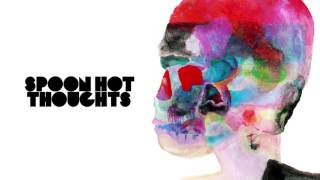 Spoon - Hot Thoughts by : Spoon