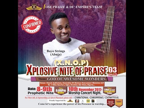 Xplosive Nite Of Praise With Bayo Strings & Ose Praize