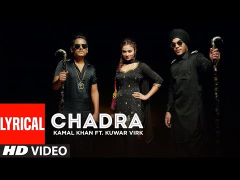 CHADRA Kamal Khan Feat. Kuwar Virk (Lyrical Video)