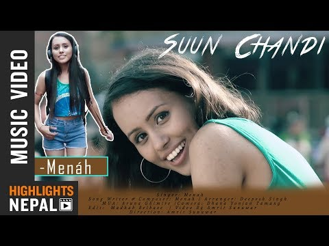 Video Suun Chandi - Menah | New Nepali Pop Song 2018/2075 || OFFICIAL MUSIC VIDEO download in MP3, 3GP, MP4, WEBM, AVI, FLV January 2017