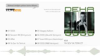 Deha - Ya Sev Ya Terket (Official Audio)