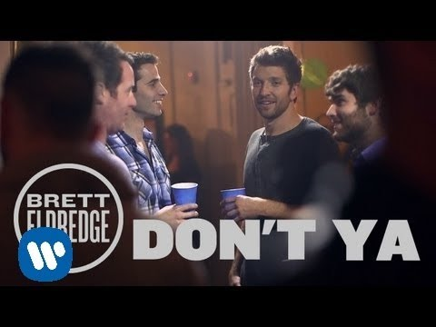 Brett Eldredge - Don't Ya (Official Music Video)