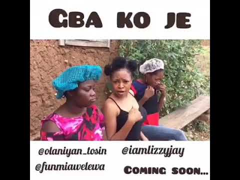 GBA KO JE Latest Nollywood Movie Produced By Funmi Awelewa 2017 (trailer) |Omo Ibadan Q_dot Algbe