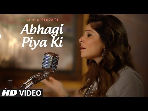 Abhagi Piya Ki Video Song | Kanika Kapoor | Ahmed