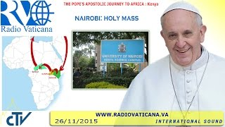 Pope Francis celebrates Holy Mass in the area of the campus of Nairobi University connected to Uhuru Park, the Park of Liberty, a symbolic place in the country.