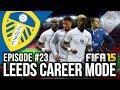 FIFA 15 | Leeds United Career Mode - NEAR WONDER GOAL! #23