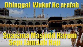 Video Suasana Masjidil Harom Setelah ditinggal Jamaah Haji Wukuf ke Arafah MP3, 3GP, MP4, WEBM, AVI, FLV Agustus 2019