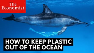 How to stop plastic getting into the ocean