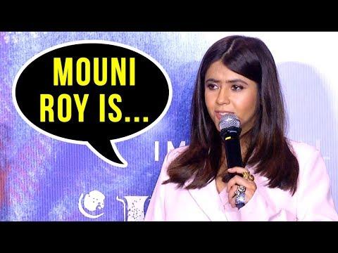 Ekta Kapoor On Mouni Roy's Entry In Bollywood