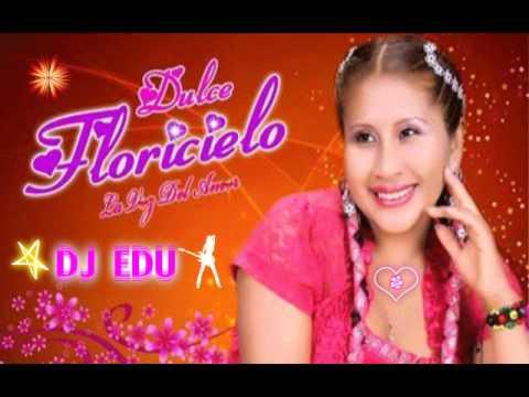 floricielo - Dulce Floricielo - Mix 2014 - Dj Edu ==================================== AVISO----- Pronto Muy Pronto Mega Mix Segunda Parte --- Atte Edu ==================...