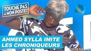 Video Ahmed Sylla imite les chroniqueurs de TPMP ! MP3, 3GP, MP4, WEBM, AVI, FLV Mei 2017
