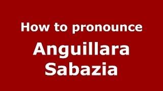 Anguillara Sabazia Italy  city photo : How to pronounce Anguillara Sabazia (Italian/Italy) - PronounceNames.com
