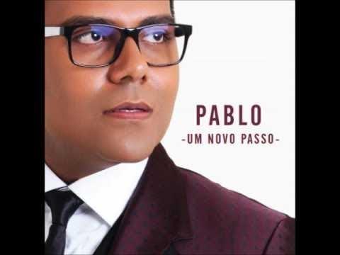 Pablo - Um Novo Passo - CD Completo [Áudio Oficial]