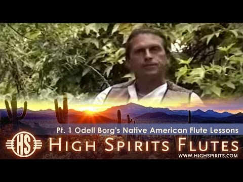 Pt. 1 Odell Borg's Native American Flute Lessons