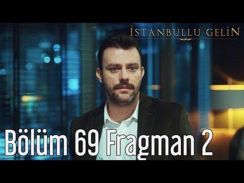 İstanbullu Gelin 69. Bölüm 2. Fragmanı