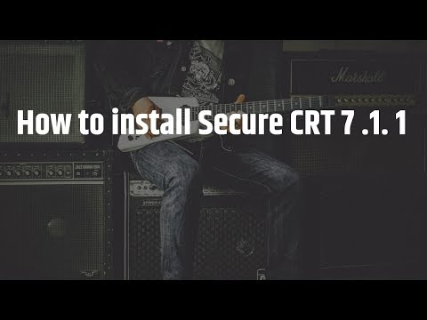 How to install Secure CRT 7 1 1