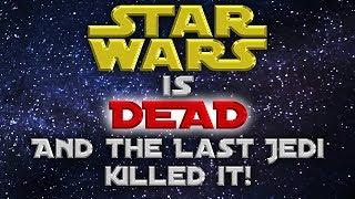 Video Star Wars is DEAD and The Last Jedi killed it! MP3, 3GP, MP4, WEBM, AVI, FLV Juni 2018