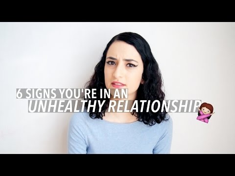 6 Signs Of Unhealthy Relationships