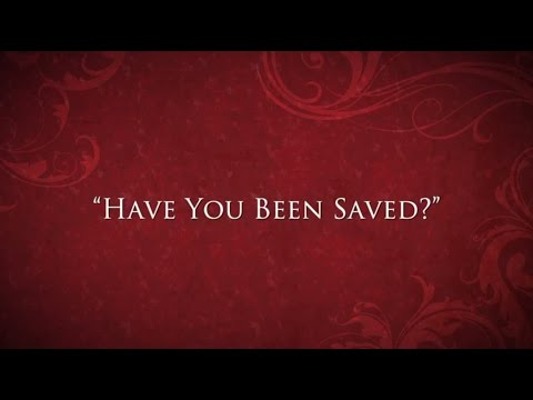 Have you been saved?