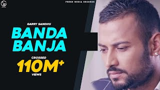 Video Garry Sandhu | Banda Ban Ja | Official Video 2014 MP3, 3GP, MP4, WEBM, AVI, FLV Desember 2018